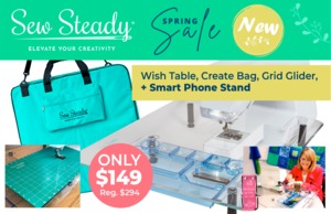"""Sew Steady Spring Wish Table Package 22.5""""x25.5"""" Wish Table, Grid Glider, Create Table Bag, Smart Phone Stand"""