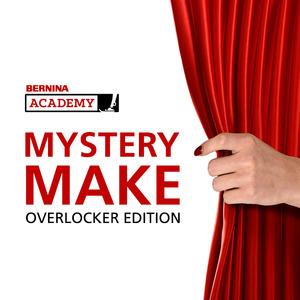 BERNINA Mystery Make - Serger Edition - 2 Day HYBRID & VIRTUAL Event Fri, Aug 6 – Sat, Aug 7, 2021