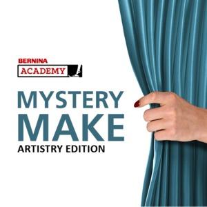 BERNINA Mystery Make - Artistry Edition - 2 Day HYBRID & VIRTUAL Event Fri, Aug 27 – Sat, Aug 28, 2021