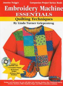 8711: Jeanie Twigg's Embroidery Machine Essentials Quilting Techniques Book By Linda Turner Griepentrog
