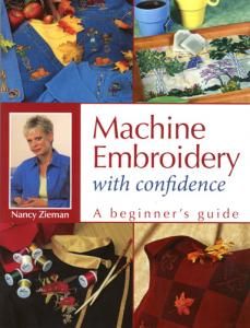 Nancy Zeiman Machine Embroidery With Confidence A Beginner's Guide Book