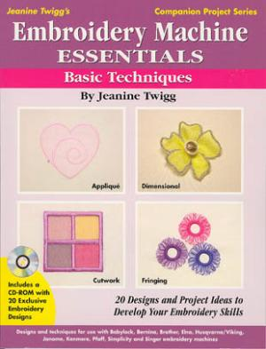 Embroidery Machine Essentials Book : Basic Techniques