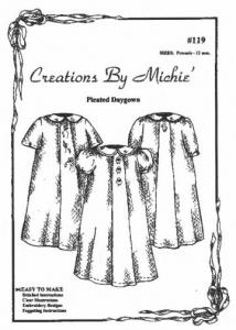Creations by Michie CB119 Pleated Daygown Pattern 119 Size Preemie-12mo
