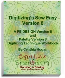Cynthia Hogan DSEV8 Digitizing Sew Easy Book Brother PE Design 8.0