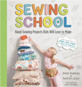 26239: Sewing School 21 Projects for Kids Book By Amie Plumley