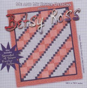 Me and My Sister Designs Betsy Ross Quilt Pattern CD, 58 1/2 x 70 1/2 Inches, 2 Bonus Designs