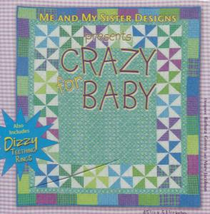 Me and My Sister Designs Crazy Baby Quilt Pattern CD, 45 1/2 x 51 1/2 Inches, 2 Bonus Designs, Dizzy and Teething Rings