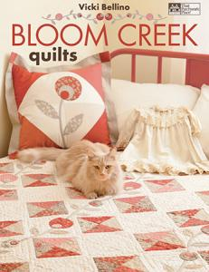 Bloom Creek Quilts Book By Vicki Bellino