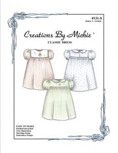 Creations by Michie CB131A Classic Dress 131 Pattern sz 3-24mo
