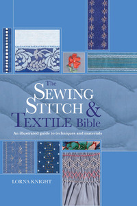 The Sewing Stitch & Textile Bible Book, by Lorna Knight, Spiral, 256 Pages, Clear Photographs and Diagrams, Decorative Stitches Directory Hand Machine