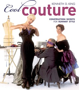 Cool Couture Book by Kenneth D King, Paperback 176 Pages 200 Illustrations, Home Sewing Guide to Professional, Designer Quality Construction Finishing