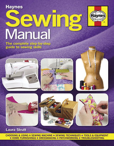 Sewing Manual book, by Laura Strutt, Hardcover, 208 Pages,  500 Color Illustrations