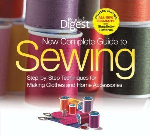 Readers Digest Complete Guide to Sewing Step-by-Step Techniques for Making Clothes and Home Accessories, 384 Page Hardcover Used by Anthony Ryan Auld*