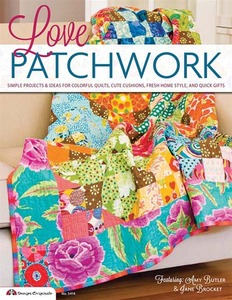 Love Patchwork Book by Amy Butler and Jane Brocket, Simply Projects and Ideas for Colorful Quilts, Cute Cusions, Fresh Home Style and Quick Gifts