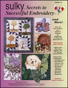Sulky Secrets to Successful Embroidery Book