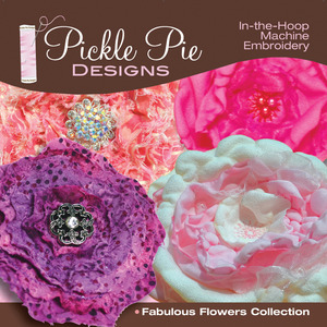 Pickle Pie Designs Fabulous Flowers Collection Embroidery Designs CD