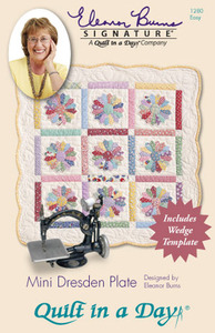 Quilt in a Day by Eleanor Burns Mini Dresden Plate Sewing Pattern