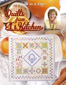 Quilt in a Day by Eleanor Burns Quilts from El's Kitchen Book