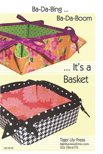 Tiger Lily Press Ba-Da-Bing...Ba-Da-Boom...It's a Basket Sewing Pattern