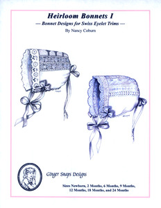Ginger Snaps Designs Heirloom Bonnets  I Sewing Pattern Bonnet Designs for Swiss Eyelet Trims