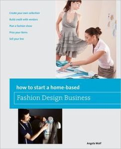 56428: Angela Wolf Fashion Book How To Start A Home Based Fashion Design Business