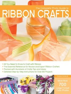 Creative Pub. Complete Photo Guide to Ribbon Crafts Book Elaine Schmidt