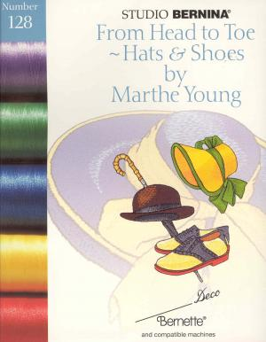 1720: Bernina Deco 128 From Head to Toe Hats & Shoes by Marthe Young Embroidery Card