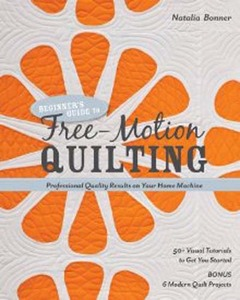 CT10861 Beginner's Guide to Free Motion Quilting Book by Natalia Bonner