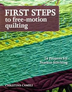 First Steps to Free-Motion Quilting CT10906 book
