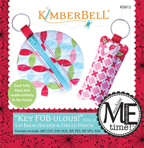 Kimberbell KD612 MeTime CD: Key Fob-ulous! Lip Balm and Circular Pouch