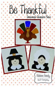 Ribbon Candy Quilt Company RCQC600 Be Thankful - Skinnie Minis Pattern
