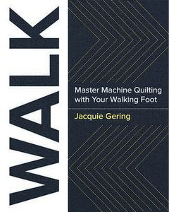 Taunton Trade, TTLS0022, Walk:, Master Machine Quilting, with Your Walking Foot, 144 Page Book by Jacquie Gering
