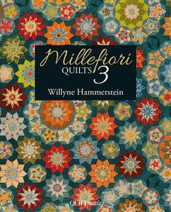 Quiltmania QM-MF3, Millefiori Quilts 3 Book, 163 pages by Willyne Hammerstein