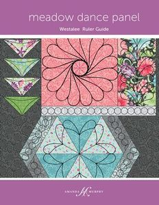 Amanda Murphy Designs AMD064RG Meadow Dance Panel Sew Steady Westalee Rulers Guide Book 16 Pages, Full-Color Diagrams