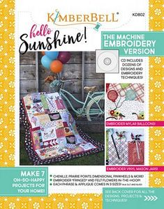87585: KimberBell KD802 Hello Sunshine Machine Embroidery W/Book