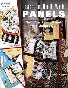 Annie's Learn To Quilt with Panels