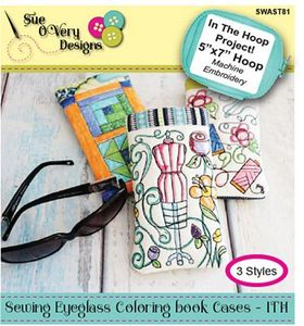 Sue O'Very Designs Sewing Eyeglass Coloring Book Cases - In The Hoop