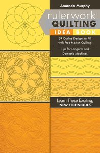 Amanda Murphy CT11269AM Rulerwork Quilting Idea Book: 59 Outline Designs to Fill with Free-Motion Quilting, Tips for Longarm and Domestic Machines