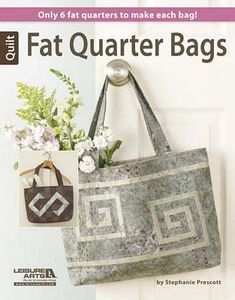 77315: Leisure Arts LE6029 Fat Quarter Bags Pattern