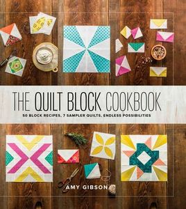 The Quilt Block Cookbook by Amy Gibson TTLS0024